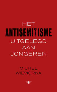 Het antisemitisme uitgelegd aan jongeren Michel Wieviorka