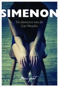 De danseres van Le Gai-Moulin Georges Simenon