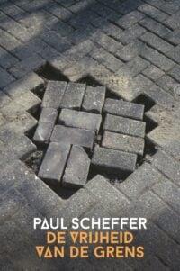 De vrijheid van de grens Paul Scheffer