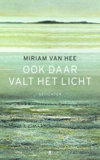ook daar valt het licht Miriam Van hee