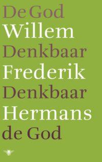 De God Denkbaar Denkbaar de God Willem Frederik Hermans