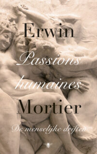 Passions humaines Erwin Mortier